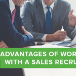 10 Reasons Why Working with a Sales Recruiter Will Advance Your Career